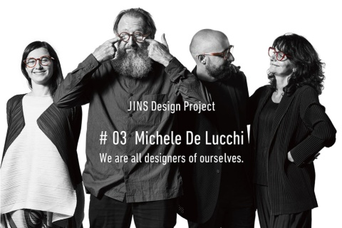 JINS Design Projectでは、ジャスパー・モリソンやコンスタンティン・グルチッチの他、2018年11月には建築家のミケーレ・デ・ルッキと協業した眼鏡を発売した