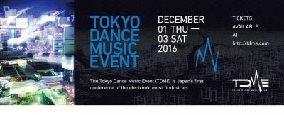 「TOKYO DANCE MUSIC EVENT」は12月1(木)~3日(土)開催